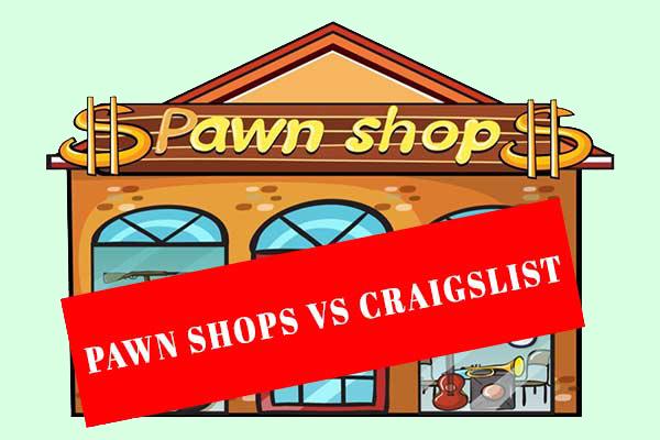 Pawn Shops VS. Craigslist